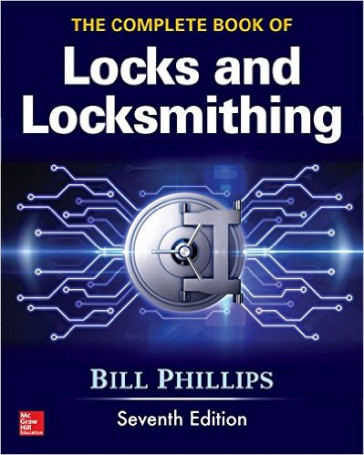 The Complete Book of Locks and Locksmithing (7th Edition) -by Bill Phillips
